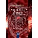 Kardiologia kliniczna. Schorzenia serca, układu krążenia i naczyń okołosercowych. T 1