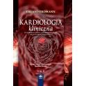 Kardiologia kliniczna. Schorzenia serca, układu krążenia i naczyń okołosercowych. T 2