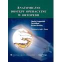 Anatomiczne dostępy operacyjne w ortopedii