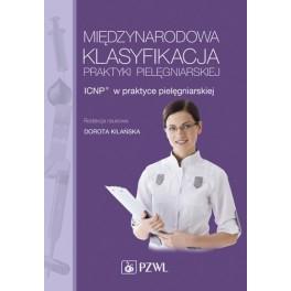 Międzynarodowa Klasyfikacja Praktyki Pielęgniarskiej - ICNP® w praktyce pielęgniarskiej