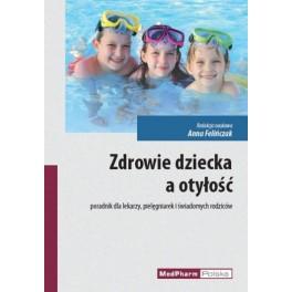 Zdrowie dziecka a otyłość Poradnik dla lekarzy pielęgniarek i świadomych rodziców