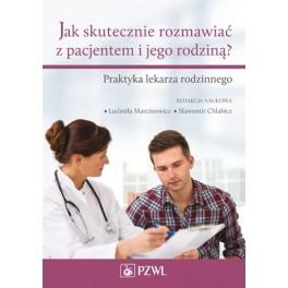 Jak skutecznie rozmawiać z pacjentem i jego rodziną