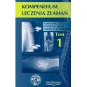 Kompendium leczenia złamań KOMPLET Tom I-II