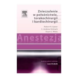 Anestezja. Znieczulenie w położnictwie, torakochirurgii i kardiochirurgii