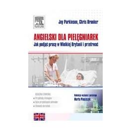 Angielski dla pięlęgniarek. Jak podjąć pracę w Wielkiej Brytanii i przetrwać