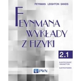 Feynmana wykłady z fizyki. T. 2, cz. 1 Elektryczność i magnetyzm. Elektrodynamika