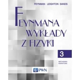 Feynmana wykłady z fizyki. T. 3 Mechanika kwantowa