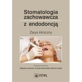 Stomatologia zachowawcza z endodoncją Zarys kliniczny