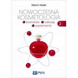 Nowoczesna kosmetologia  T 2 Kosmetyki, zabiegi, suplementy PWN