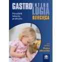 Gastroenterologia dziecięca – poradnik lekarza praktyka Nowa