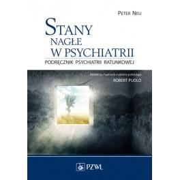 Stany nagłe w psychiatrii Podręcznik psychiatrii ratunkowej