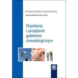 Organizacja i zarządzanie gabinetem stomatologicznym