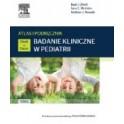 Badanie kliniczne w pediatrii. Atlas i podręcznik Tom 2