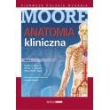 Anatomia kliniczna MOORE'A Tom I 2014 NOWOŚĆ