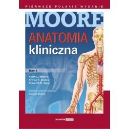 Anatomia kliniczna MOORE'A Tom I 2014