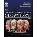 Chirurgia i onkologia głowy i szyi Tom I