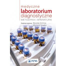 Medyczne laboratorium diagnostyczne Metodyka i aparatura
