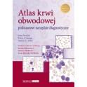 Atlas krwi obwodowej Podstawowe narzędzie diagnostyczne