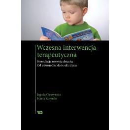 Wczesna interwencja terapeutyczna. Stymulacja rozwoju dziecka Od noworodka do 6 roku życia
