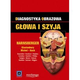 Diagnostyka obrazowa Głowa i szyja. red. H. Ric Harnsberger NOWOŚĆ