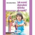 Jak ocenić dojrzałość dziecka do nauki? Wydanie II Nowość