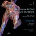 Zaawansowane techniki mięśniowo-powięziowe Bark, miednica, kończyny górna i dolna TOM1