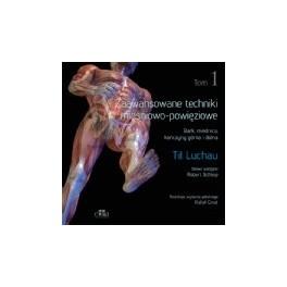 Zaawansowane techniki mięśniowo-powięziowe. Bark, miednica, kończyny górna i dolna