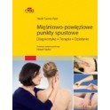 Mięśniowo-powięziowe punkty spustowe Diagnostyka, terapia, działanie NOWE