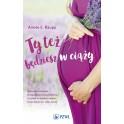 Ty też będziesz w ciąży: naturalne metody służące poprawie płodności u kobiet w każdym wieku (również po 40