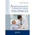 Anestezjologia i intensywna terapia położnicza Zdzisław Kruszyński