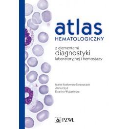 Atlas hematologiczny z elementami diagnostyki laboratoryjnej i hemostazy. NOWOŚĆ 2016