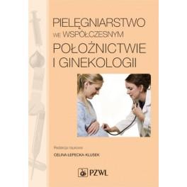Pielęgniarstwo we współczesnym położnictwie i ginekologii-podręcznik dla studiów medycznych
