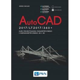 AutoCad 2017/ LT2017 / 360+. Kurs projektowania parametrycznego i nieparametrycznego 2D i 3D NOWOŚĆ