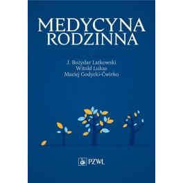 Medycyna Rodzinna  Latkowski, Godycki-Ćwirko, Lukas NOWOŚĆ 2017