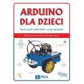 Arduino dla dzieci Poznaj świat elektroniki i programowania