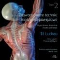 Zaawansowane techniki mięśniowo-powięziowe. Szyja, głowa, kręgosłup i klatka piersiowa. Tom 2