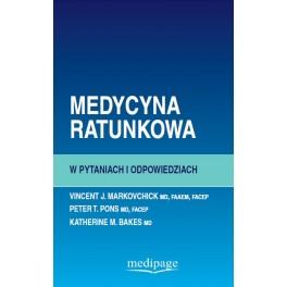 Medycyna ratunkowa w pytaniach i odpowiedziach. Markovchick, Pons, Bakes