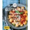 Glutenfree. Gotowanie i pieczenie. Smaczne potrawy bez pszenicy, orkiszu, jęczmienia & Co