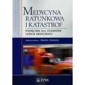 Medycyna ratunkowa i katastrof - podręcznik dla studentów uczelni medycznych