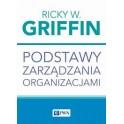 Podstawy zarządzania organizacjami Ricky W. Griffin 2017