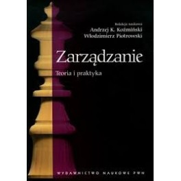 Zarządzanie Teoria i praktyka  Koźmiński, Piotrowski