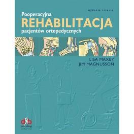 Pooperacyjna Rehabilitacja Pacjentów Ortopedycznych Nowe Wydanie trzecie