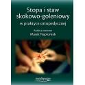 STOPA I STAW SKOKOWO-GOLENIOWY W PRAKTYCE ORTOPEDYCZNEJ