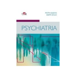 Psychiatria P. Gałecki, A. Szulc