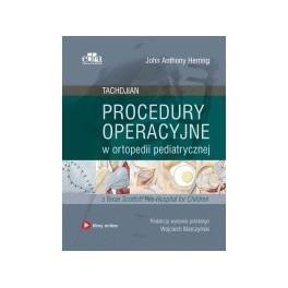 Procedury operacyjne w ortopedii pediatrycznej. Tachdjian 2018