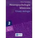 Neuropsychologia kliniczna Tom 2 Urazy mózgu