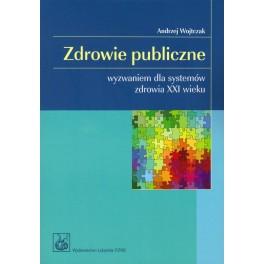 Zdrowie publiczne-wyzwaniem dla systemów zdrowia XXI wieku