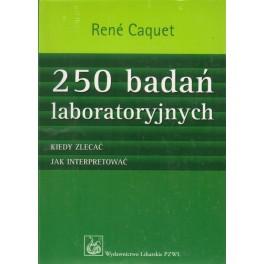 250 badań laboratoryjnych - kiedy zlecać, jak interpretować