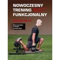 Nowoczesny trening funkcjonalny. Trenuj efektywniej i zmniejsz ryzyko kontuzji