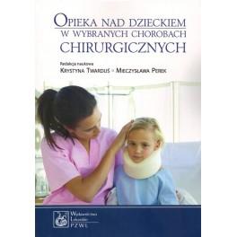 Opieka nad dzieckiem w wybranych chorobach chirurgicznych